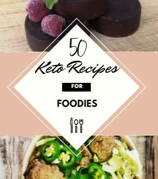 50 Keto Recipes for Foodies